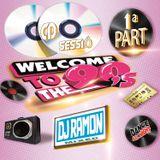 WELCOME 90'S 1 PART DJ RAMON