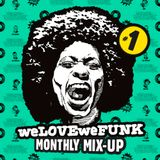 weLOVEweFUNK Monthly Mix-Up! #1 w/ Rich Jammin