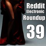 Reddit Electronic Roundup 39