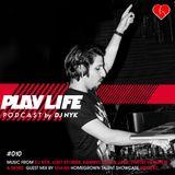 DJ NYK - Play Life Podcast #010