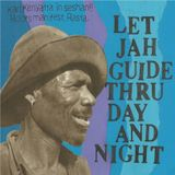 LET JAH GUIDE THRU DAY AND NIGHT