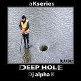 DJAK087/AKSERIES/DEEP HOLE