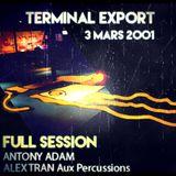 Antony Adam + Alex Tran aux Percussions  Etienne Aux FX | Full Session | Terminal Export 3 Mars 2001