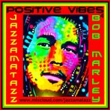 POSITIVE VIBES volume 4: Bob Marley and The Wailers blend