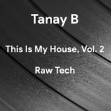 This Is My House, Vol. 2 - Raw Tech