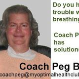 Trouble Breathing? Coach Peg's got Solutions!