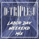 D-Triple-J Labor Day Mix