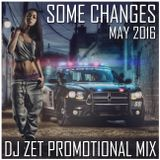 Dj Zet - Some Changes (May 2016 Promotional Mix)