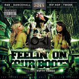 DJ OKI - FEELIN ON YOUR BOOTY VOLUME 53 - FEBRUARY 2015 - R&B - DANCEHALL - HIPHOP - TWERK