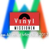Vinylmissionen #46 Alternativfestival 2017