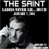 The Adventures Of The Saint - Ladies Never Lie Much (01-07-51)