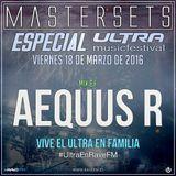 Aequus R presenta Especial Ultra Music Festival 2016 - Rave Fm