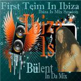 First Teim In Ibiza -Ibiza Is Mix Session  Jan.2018 -Bülent in Da Mix.mp3