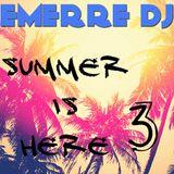 SUMMER IS HERE 3 (EMERRE DJ)