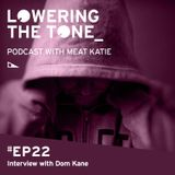 Meat Katie 'Lowering The Tone' Episode 22 (with Dom Kane Interview)