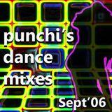 PUNCHI'S DANCE MIXES SEPT 06