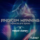 Andrew Manning - TranceLife Radio 067 - Trance Energy Radio Exclusive