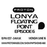 Lonya 's Floating Point Proton Radio Show Ep 6 June 14