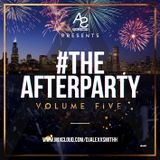 DjAlexSmith Presents #TheAfterPartyVol5