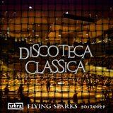 Discoteca Classica (Flying Sparks 2013-09-29)