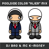 "DJBAO&MC K-MONEY-POOLSIDE COLOR ""ALIER"" Mix  -Final-"