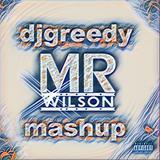 djgreedy - MR WILSON'S MASHUP
