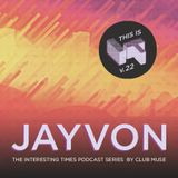 Interesting Times: Version.22 - Jayvon