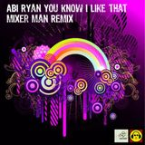 Abi Ryan - You Know I Like That (Mixer Mans Remix) 2011