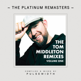 The Tom Middleton Remixes: Volume One (2017 Platinum Remaster)
