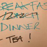 Breakfast Dinner & Tea Podcast #6