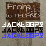 From Deep To Techno - Jackloops