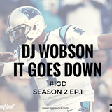 DJ WOBSON - IT GOES DOWN - EP.1 SEASON 2