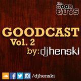 GOODCAST Vol. 2 (DJ Henski)