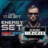 Energy 2000 Przytkowice - BEZCZEL pres.HIP-HOP NIGHT (17.02.2017)