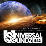 Mike Saint-Jules pres. Universal Soundz 542 (Best of 2016 Part 2)