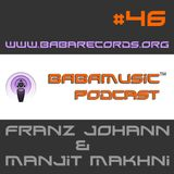 Babamusic Radio #46 with Franz Johann, Guestmix by Manjit Makhni