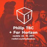 Shadowbox @ Radio 1 22/10/2017: Philip TBC + Far Horizon Guestmix