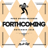 Pogo House Records - Forthcoming 007 (November 2018)