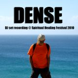 DENSE - at Spiritual Healing Festival 2010 - Main Floor Opening Old-School Night