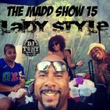 The Madd Show 15 LADY STYLE