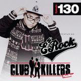 DJ E-Rock - ClubKillers Radio Show #130