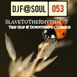 SlaveToTheRhythm Vol 07 (Trip Hop and Downtempo Classics)