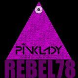 DJane PINKLADY #REBEL78 Episode 09.2017