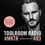 Toolroom Radio EP483 - Presented by Mark Knight