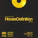 House Definition #011 - Guest DJs: R3DBIRD & All_In