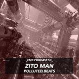 Zito Man podcast for E.M.C.