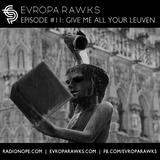 Episode #11 - Give Me All Your Leuven