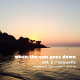When The Sun Goes Down Volume  2 // Acoustic