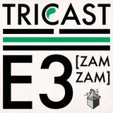 Tricast Two - E3 Zam Zam