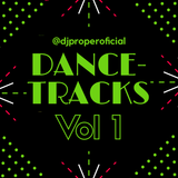 DANCE-TRACKS (live mix) - DJ PROPER IN THE MIX